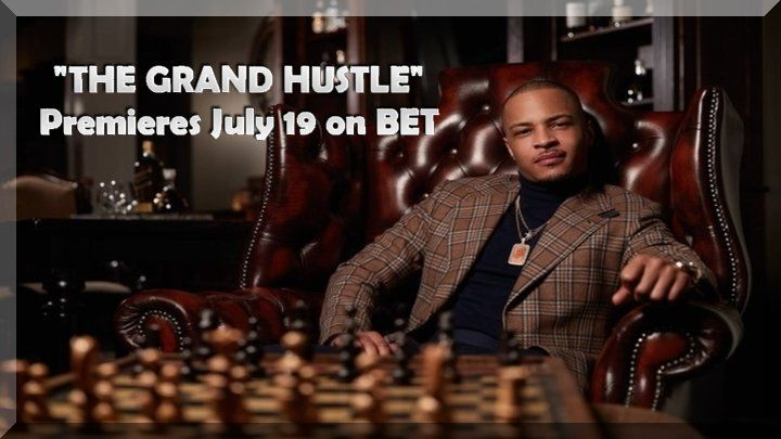 T.I. THE GRAND HUSTLE Reality Competition Series Premiering On BET
